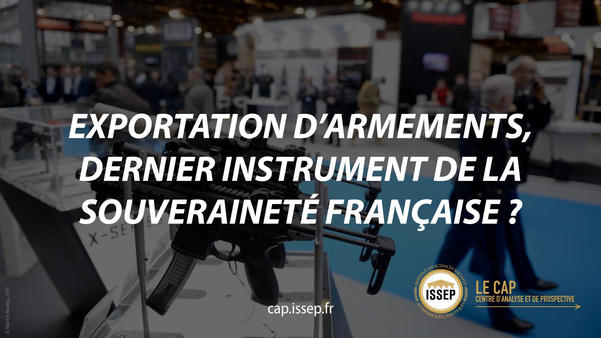 Note d'actualité | Exportation d'armements, dernier instrument de la souveraineté française ? | CAP de l'ISSEP