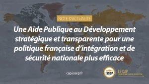 Une Aide Publique au Développement stratégique et transparente pour une politique française d'intégration et de sécurité nationale plus efficace - Note d'actualité du CAP de l'ISSEP