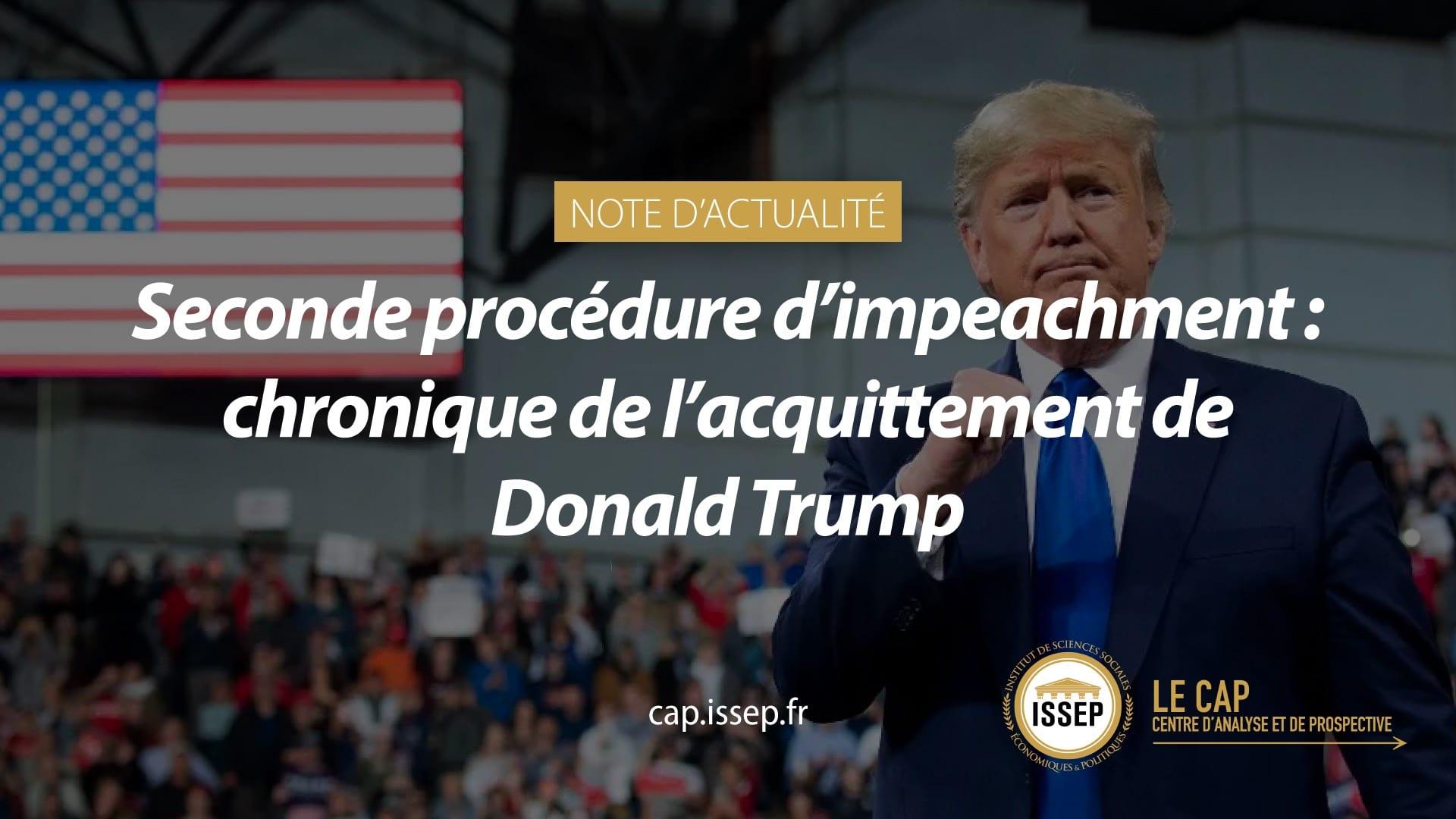 Note d'actualité du CAP de l'ISSEP - Seconde procédure d'impeachment : chronique de l'acquittement de Donald Trump