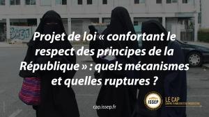 Note d'actualité | Projet de loi « confortant le respect des principes de la République » : quels mécanismes et quelles ruptures ? | CAP de l'ISSEP