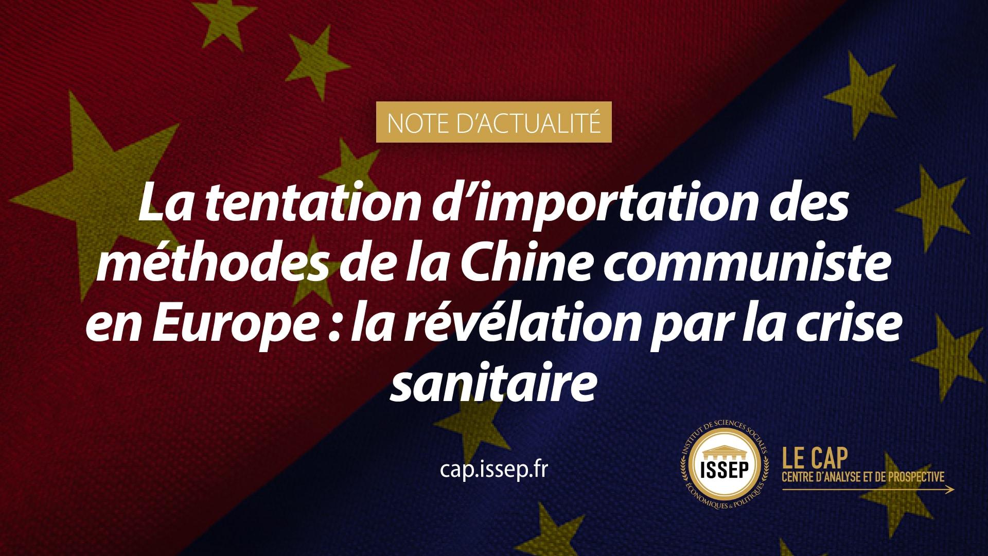 La tentation d'importation des méthodes de la Chine communiste en Europe : la révélation par la crise sanitaire