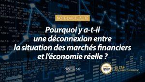 Pourquoi y a-t-il une déconnexion entre la situation des marchés financiers et l'économie réelle ?